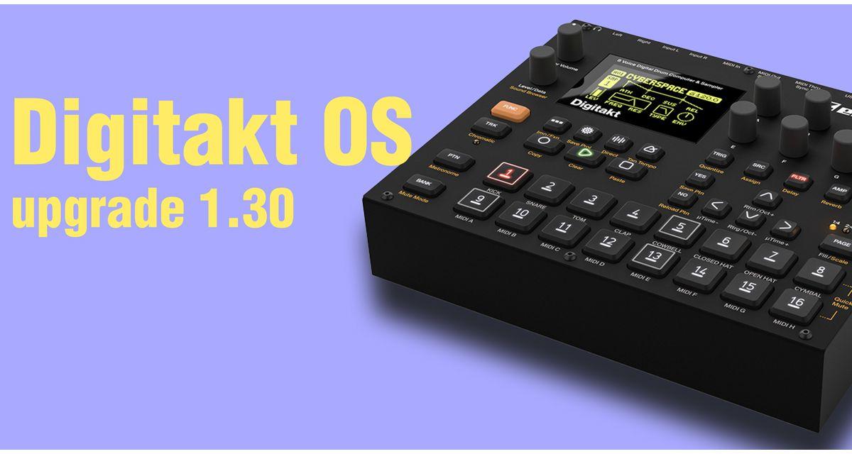 Digitakt OS upgrade 1.30 - Un nuovo firmware per la drum machine di Elektron