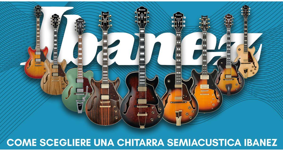 Come scegliere una chitarra semiacustica Ibanez