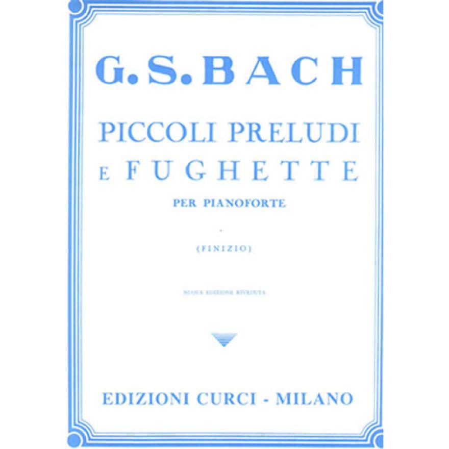 CURCI Bach, Johann Sebastian - PICCOLI PRELUDI e FUGHETTE