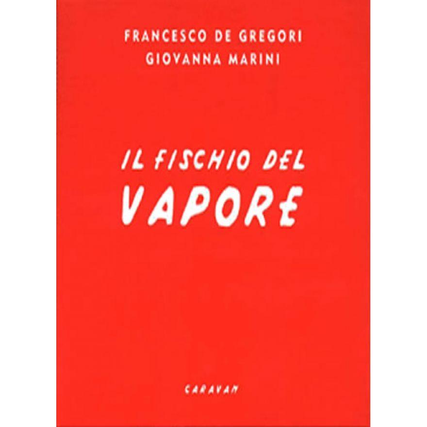 RICORDI F. De Gregori / G. Marini - IL FISCHIO DEL VAPORE