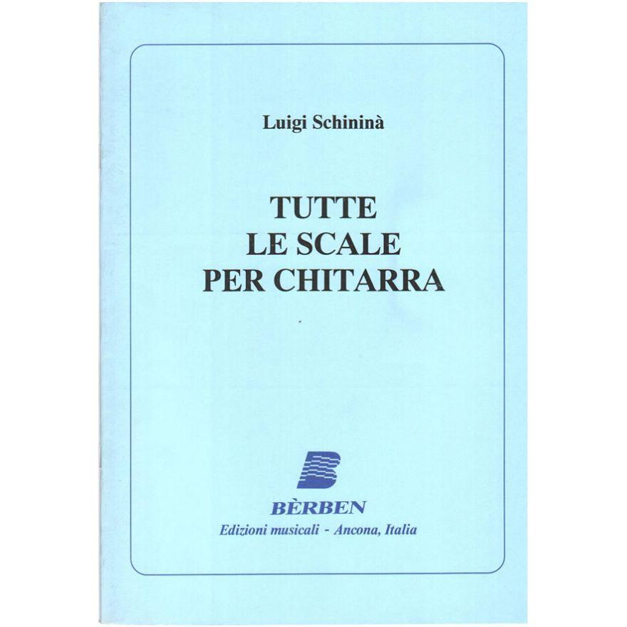 BÉRBEN Schininá, Luigi - TUTTE LE SCALE PER CHITARRA