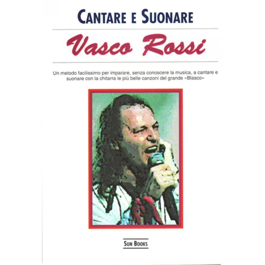 SUN BOOKS Rossi, Vasco - CANTARE E SUONARE VASCO ROSSI