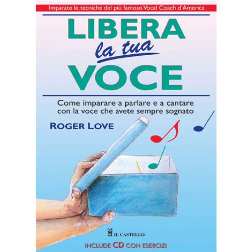 CURCI LOVE Roger - LIBERA LA TUA VOCE (+CD)