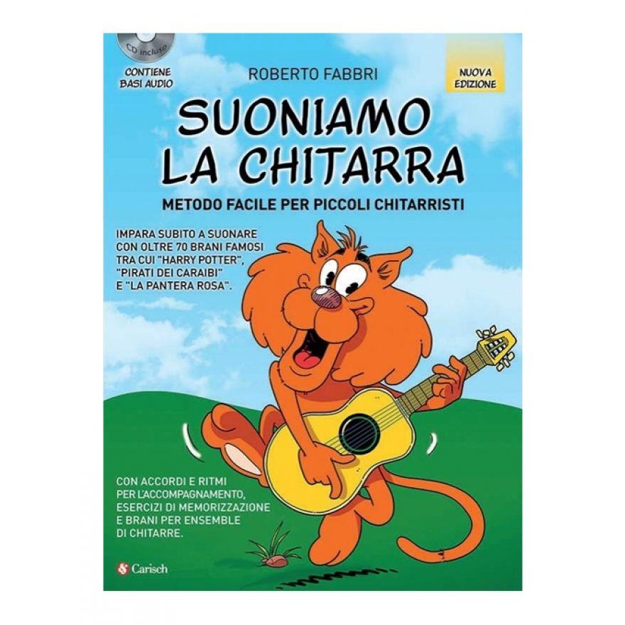 Carisch Fabbri Roberto Suoniamo La Chitarra, Volume 1 (+CD)