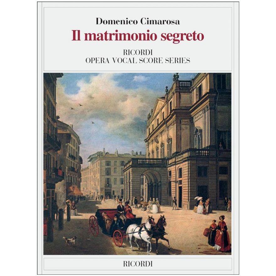 1 Domenico Cimarosa Ricordi Il Matrimonio Segreto Ed. Tradizionale
