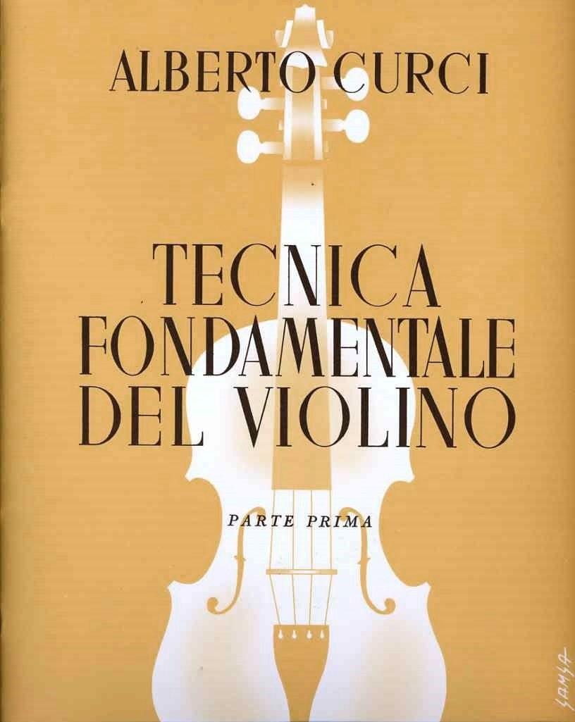 tecnica fondamentale del violino parte 2  CURCI Curci, Alberto - TECNICA FONDAMENTALE DEL VIOLINO Parte 1a