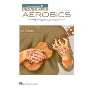 Hal Leonard Ukulele Aerobics For All Levels - Libro di Tecnica per Ukulele