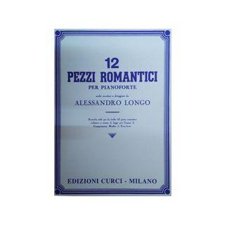 Edizioni Curci A. Longo 12 Pezzi Romantici per Pianoforte