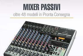 Mixer Passivi oltre 48 modelli in Pronta Consegna